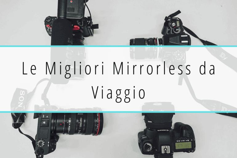 fotocamere mirrorless da viaggio